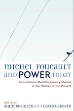 Michel Foucault and Power Today af Alain Beaulieu, Thomas Lemke, Mario Colucci