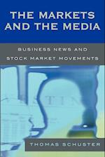 The Markets and the Media af Thomas Schuster