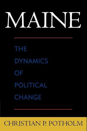 Maine: The Dynamics of Political Change