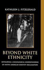 Beyond White Ethnicity af Kathleen J. Fitzgerald