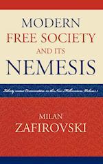 Modern Free Society and Its Nemesis