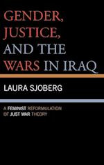 Gender, Justice, and the Wars in Iraq af Laura Sjoberg