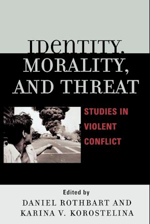 Identity, Morality, and Threat