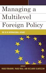 Managing a Multilevel Foreign Policy af Emil Kirchner, Christopher J Hill, Giovanna Bono