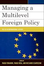 Managing a Multilevel Foreign Policy af William H Kincade, Paolo Rosa, Fulvio Attina