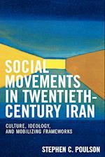 Social Movements in Twentieth-Century Iran af Stephen C. Poulson