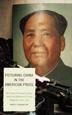 Picturing China in the American Press (Lexington Studies in Political Communication, nr. 7)