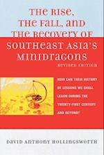 The Rise, the Fall, and the Recovery of Southeast Asia's Minidragons