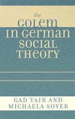 The Golem in German Social Theory af Michaela Soyer, Gad Yair