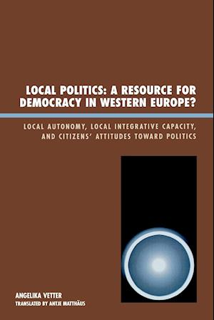Local Politics: A Resource for Democracy in Western Europe