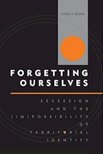 Forgetting Ourselves (Innovations in the Study of World Politics)