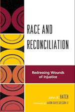 Race and Reconciliation (Race, Rites, and Rhetoric, Colors, Cultures, and Communication)
