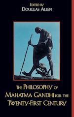 The Philosophy of Mahatma Gandhi for the Twenty-First Century af makarand Paranjape, Bhikhu Parekh, Joseph Prabhu