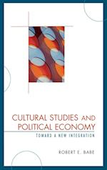 Cultural Studies and Political Economy: Toward a New Integration af Robert E. Babe
