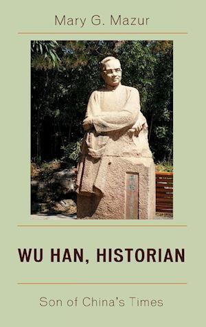 Bog, hardback Wu Han, Historian af Mary G. Mazur