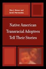 Native American Transracial Adoptees Tell Their Stories