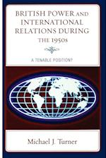 British Power and International Relations During the 1950s