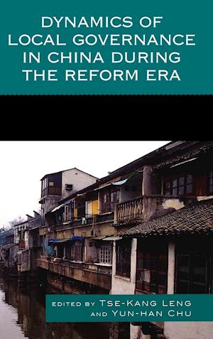 Dynamics of Local Governance in China During the Reform Era