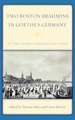 Two Boston Brahmins in Goethe's Germany af Thomas Adam