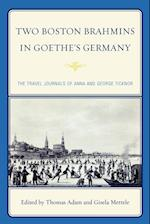 Two Boston Brahmins in Goethe's Germany af Thomas Adam