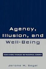 Agency, Illusion, and Well-Being