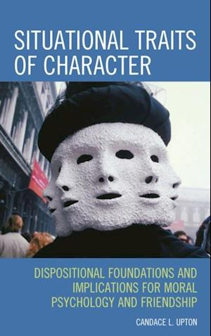 Situational Traits of Character af Candace L. Upton