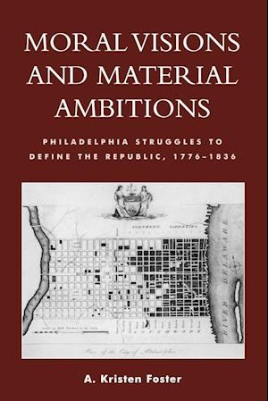 Moral Visions and Material Ambitions