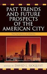 Past Trends and Future Prospects of the American City af Gregory Hall, Glenn T Eskew, Truman Asa Hartshorn