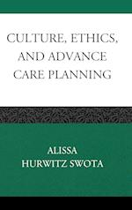 Culture, Ethics, and Advance Care Planning (Practicing Bioethics)
