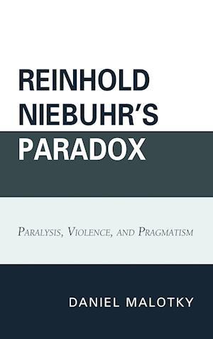 Reinhold Niebuhr's Paradox