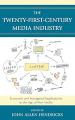 The Twenty-first-century Media Industry (Studies in New Media)