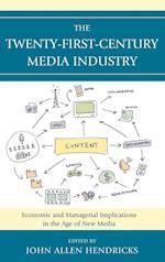 The Twenty-First-Century Media Industry (Studies in New Media)