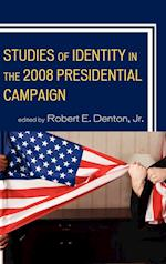 Studies of Identity in the 2008 Presidential Campaign (Lexington Studies in Political Communication)