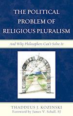 The Political Problem of Religious Pluralism af James V Schall