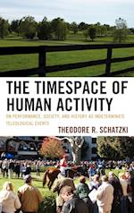 The Timespace of Human Activity (Toposophia: Sustainability, Dwelling, Design)