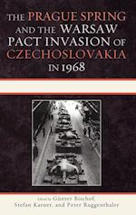 The Prague Spring and the Warsaw Pact Invasion of Czechoslovakia in 1968 (Harvard Cold War Studies Book Series)