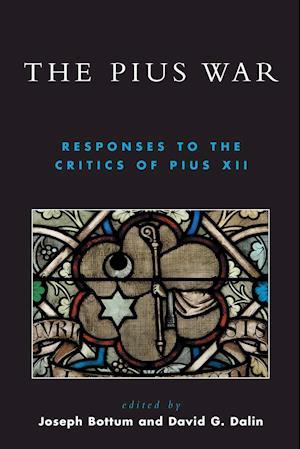 Pius War: Responses to the Critics of Pius XII