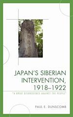 Japan's Siberian Intervention, 1918-1922 (Studies of Modern Japan)