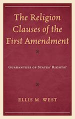 The Religion Clauses of the First Amendment