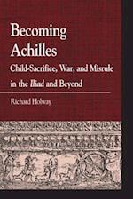 Becoming Achilles (Greek Studies-Interdisciplinary Approaches)