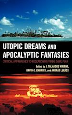 Utopic Dreams and Apocalyptic Fantasies