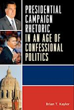 Presidential Campaign Rhetoric in an Age of Confessional Politics (Lexington Studies in Political Communication)