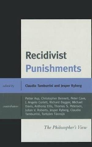 Bog, hardback Recidivist Punishments af Jesper Ryberg, Claudio Tamburrini