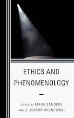 Ethics and Phenomenology af J Jeremy Wisnewski, Mark Sanders