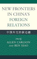 New Frontiers in China's Foreign Relations af Paul H B Godwin, Wu Fuzuo, Ren Xiao