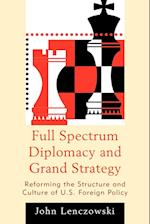 Full Spectrum Diplomacy and Grand Strategy