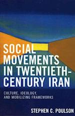 Social Movements in Twentieth-Century Iran af Stephen C. Poulson