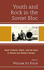 Youth and Rock in the Soviet Bloc af William Jay Risch