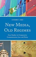 New Media, Old Regimes (Lexington Studies in Political Communication)