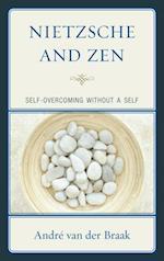 Nietzsche and Zen (STUDIES IN COMPARATIVE PHILOSOPHY AND RELIGION)